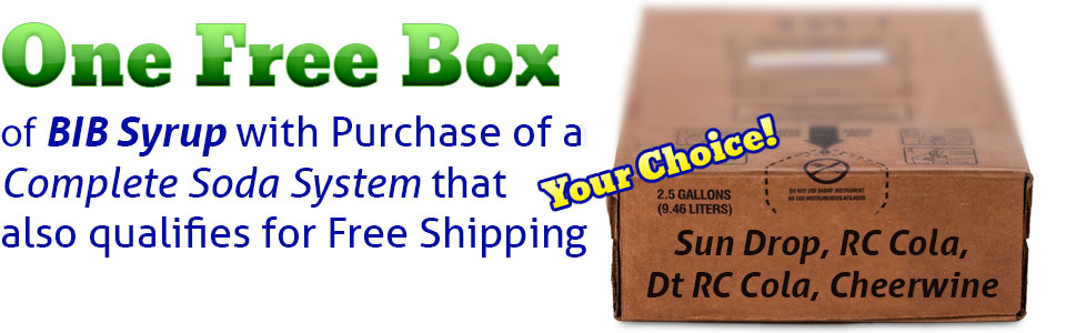 One free box of 2.5 gallon BIB syrup with purchase of a Complete Soda System that also qualifies for Free Shipping