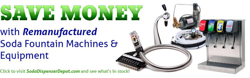 SAVE MONEY with Remanufactured Soda Fountain Machines & Equipment - SodaDispenserDepot.com